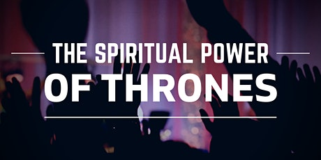 The Spiritual Power of Thrones (School of Spiritual Warfare) tickets
