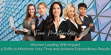 Women Leading with Impact FREE Masterclass tickets
