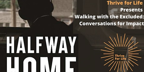 Halfway Home: Race, Punishment, and the Afterlife of Mass Incarceration tickets
