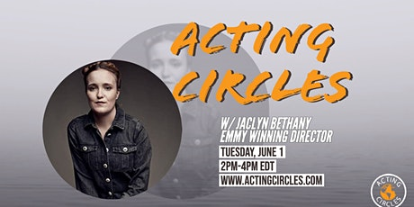 Acting Circles w/ Jaclyn Bethany, Emmy Award Winning Director tickets