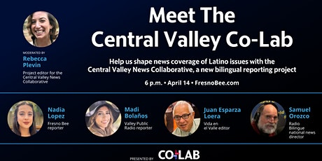 Meet the Central Valley Co-Lab. Help shape news coverage of Latino issues tickets