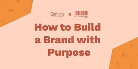 How to Build a Brand with Purpose tickets