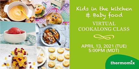 Thermomix® Virtual Cook-Along Class: Kids in the kitchen & Baby food tickets