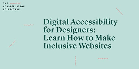 Digital Accessibility for Designers: Learn How to Make Inclusive Websites tickets