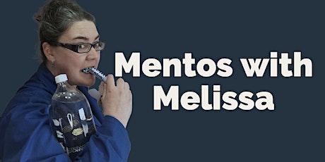 Mentos with Melissa - Virtual Spring Break tickets