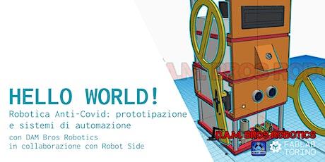 Hello World! Robotica Anti-Covid: prototipazione e sistemi di automazione biglietti