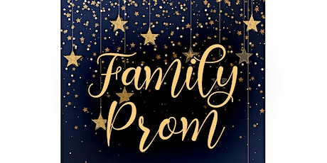 Family Prom tickets