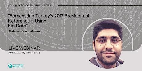 Forecasting Turkey's Presidential Referendum Using Big Data tickets