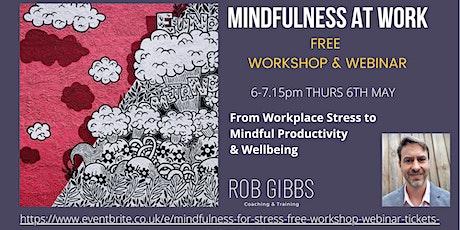 Mindfulness  at Work: Free  Webinar & Workshop tickets