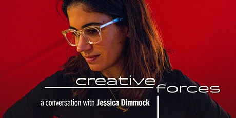 Creative Forces Online: Jessica Dimmock tickets