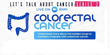 Let's Talk About Cancer Series 2: Colorectal Cancer tickets
