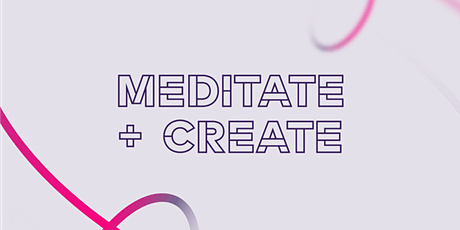Meditate + Create tickets