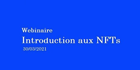 Webinaire : Introduction aux NFTs tickets