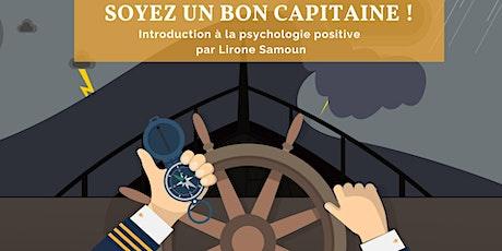 Devenez un bon capitaine - Introduction à la Psychologie Positive billets