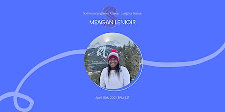 Software Engineering Career Insights Series: Sector Talk to Meagan Lenioir tickets