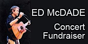 Fundraiser Concert Party for ED McDADE
