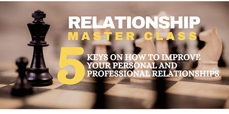Relationship Mastery 5 Keys on how to improve your relationships tickets
