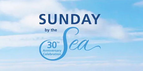 Sunday by the Sea Food & Wine Tasting Gala 30th Anniversary Celebration tickets