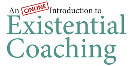 An Introduction to Existential Coaching (online weekend training) biglietti