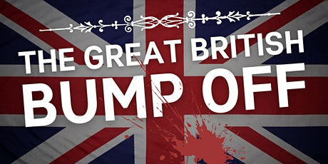 The Great British Bump-Off Virtual Murder Mystery tickets