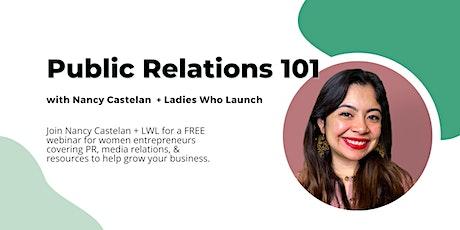 Public Relations 101 w/ Nancy Castelan + Ladies Who Launch tickets