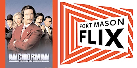 FORT MASON FLIX: Anchorman: The Legend of Ron Burgundy tickets