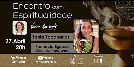 Encontro com Espiritualidade - Vivian Amarante conVIDA Tania Zaccharias ingressos