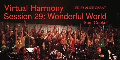 Virtual Harmony, Session 29: Wonderful World tickets