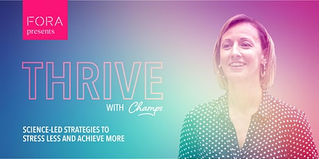 Thrive with CHAMPS: Science-Led Strategies to Stress Less and Achieve More tickets