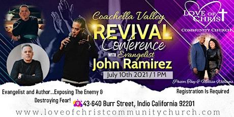 Coachella Valley Revival Conference with Evangelist John Ramirez tickets