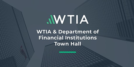 WTIA & Department of Financial Institutions Town Hall tickets