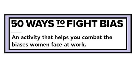 50 Ways to Fight Bias Workshop tickets
