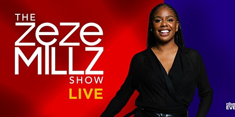 The Zeze Millz Show Live tickets