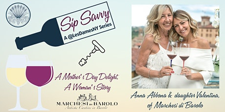 LES DAMES NY PRESENTS: SIP SAVVY.  A MOTHER'S DAY DELIGHT, A WOMAN'S STORY. tickets