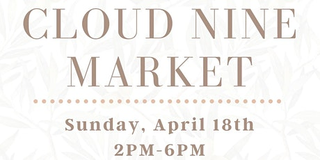 Cloud Nine Market tickets