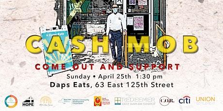 CASH MOB at Daps Eats, East Harlem NYC tickets