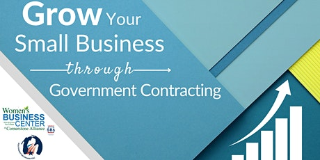 Grow Your Small Business Through Government Contracting tickets