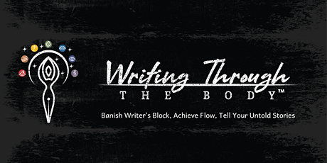 COMPLIMENTARY Writing Through the Body™ INTRO tickets