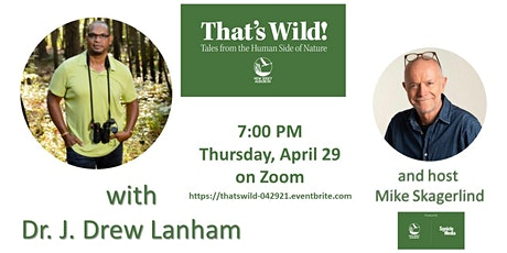 That's Wild! Tales from the Human Side of Nature  with Dr. J. Drew Lanham tickets