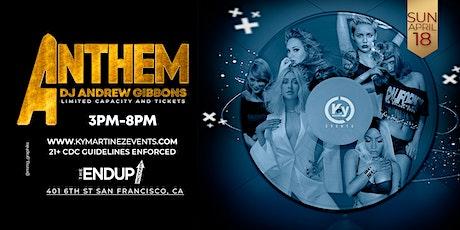 Ky Martinez Events & The EndUp present ANTHEM tickets