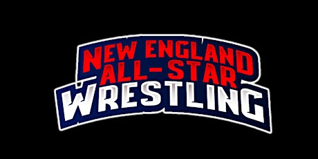 New England All-Star Wrestling LIVE In Kingston! tickets