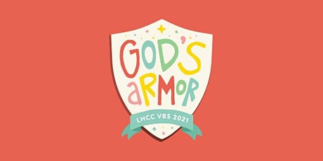 LHCC 2021 VBS: The Whole Armor of God tickets