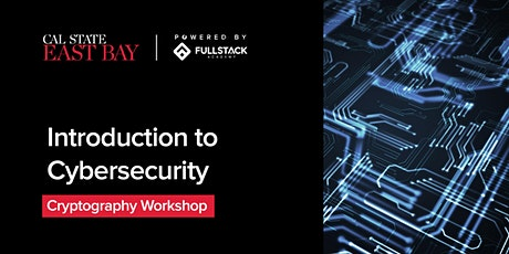 Introduction to Cybersecurity at Cal State East Bay Cyber Bootcamp Tickets