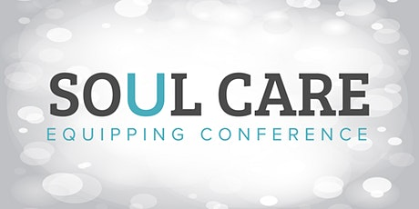 Soul Care Equipping Conference tickets