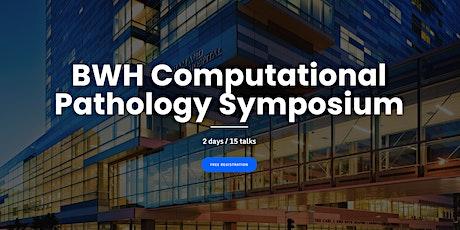 BWH Computational Pathology Symposium tickets