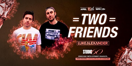 Two Friends at Studio 60 Miami 4/16 tickets