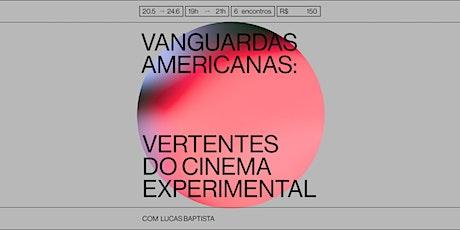 Vanguardas americanas: vertentes do cinema experimental com Lucas Baptista ingressos