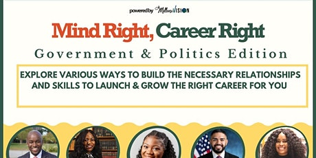 Mind Right, Career Right: Government & Politics Edition tickets