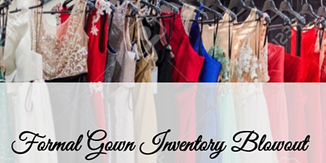 Formal Gown Inventory Blowout Event tickets