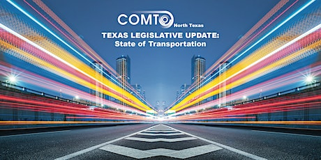 COMTO North Texas -Texas Legislative Update: State of Transportation tickets
